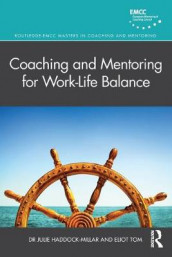 Coaching and Mentoring for Work-Life Balance av Julie Haddock-Millar og Eliot Tom (Heftet)