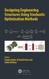 Designing Engineering Structures using Stochastic Optimization Methods (Innbundet)