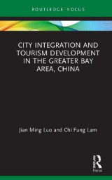 Omslag - City Integration and Tourism Development in the Greater Bay Area, China