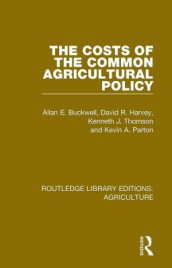 The Costs of the Common Agricultural Policy av Allan E. Buckwell, David R. Harvey, Kevin A. Parton og Kenneth J. Thomson (Heftet)