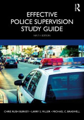Effective Police Supervision Study Guide av Michael C. Braswell, Larry S. Miller og Chris Rush Burkey (Heftet)
