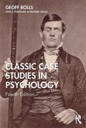 Classic Case Studies in Psychology av Geoff Rolls (Heftet)