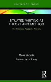 Situated Writing as Theory and Method av Mona Livholts (Innbundet)