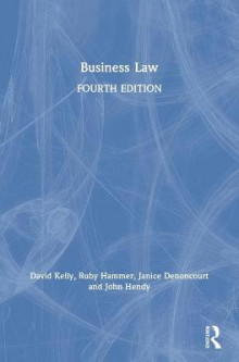 Business Law av David Kelly, Ruby Hammer, Janice Denoncourt og John Hendy (Innbundet)