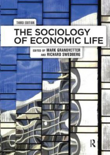 The Sociology of Economic Life av Mark Granovetter og Richard Swedberg (Innbundet)