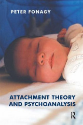 Attachment Theory and Psychoanalysis av Peter Fonagy (Innbundet)