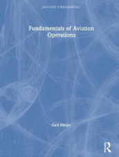 Fundamentals of Aviation Operations av Gert Meijer (Innbundet)