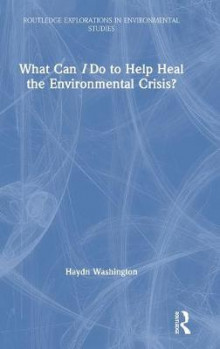 What Can I Do to Help Heal the Environmental Crisis? av Haydn Washington (Innbundet)