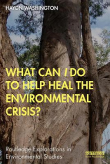 What Can I Do to Help Heal the Environmental Crisis? av Haydn Washington (Heftet)