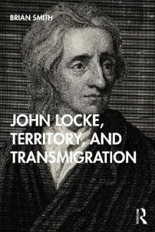 John Locke, Territory, and Transmigration av Brian Smith (Heftet)