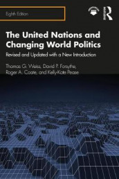 The United Nations and Changing World Politics av Roger A. Coate, David P. Forsythe, Kelly Kate Pease og Thomas G. Weiss (Heftet)