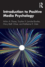 Introduction to Positive Media Psychology av Katherine R. Dale, Sophie H. Janicke-Bowles, Mary Beth Oliver og Arthur A. Raney (Heftet)