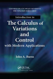 Introduction to the Calculus of Variations and Control with Modern Applications av John A. Burns (Heftet)