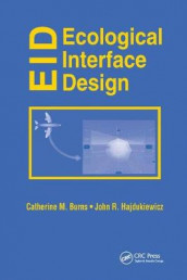 Ecological Interface Design av Catherine M. Burns og John Hajdukiewicz (Heftet)