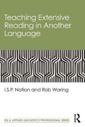 Teaching Extensive Reading in Another Language av I.S.P. Nation og Rob Waring (Heftet)