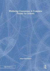 Wellbeing Champions: A Complete Toolkit for Schools av Alison Waterhouse (Innbundet)