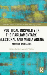 Omslag - Political Incivility in the Parliamentary, Electoral and Media Arena