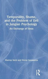 Omslag - Temporality, Shame, and the Problem of Evil in Jungian Psychology