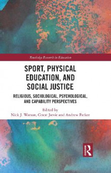 Sport, Physical Education, and Social Justice (Innbundet)
