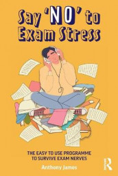 Say 'No' to Exam Stress av Anthony James (Heftet)