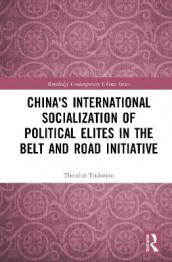 China's International Socialization of Political Elites in the Belt and Road Initiative av with Amanda R. Ramlogan og Theodor Tudoroiu (Innbundet)