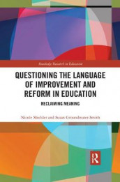 Questioning the Language of Improvement and Reform in Education av Susan Groundwater-Smith og Nicole Mockler (Heftet)