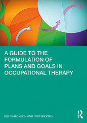 A Guide to the Formulation of Plans and Goals in Occupational Therapy av Rob Brooks og Sue Parkinson (Heftet)