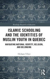 Omslag - Islamic Schooling and the Identities of Muslim Youth in Quebec