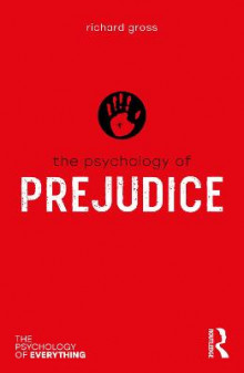 The Psychology of Prejudice av Richard Gross (Heftet)