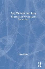 Art, Memoir and Jung av Juliet Miller (Innbundet)