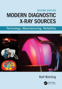 Modern Diagnostic X-Ray Sources av Rolf Behling (Innbundet)