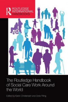The Routledge Handbook of Social Care Work Around the World av Karen Christensen og Doria Pilling (Heftet)