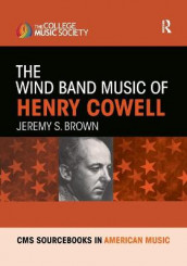 The Wind Band Music of Henry Cowell av Jeremy Brown (Heftet)