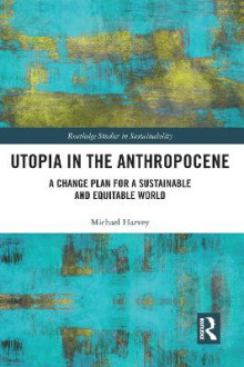 Utopia in the Anthropocene av Michael Harvey (Heftet)