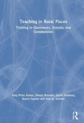 Teaching in Rural Places av Amy Price Azano, Devon Brenner, Jayne Downey, Karen Eppley og Ann K. Schulte (Innbundet)