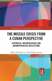 The Missile Crisis from a Cuban Perspective av Tomas Diez Acosta og Hakan Karlsson (Heftet)