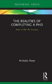 The Realities of Completing a PhD av Nicholas Rowe (Innbundet)