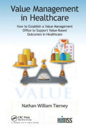 Value Management in Healthcare av Nathan William Tierney (Heftet)