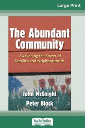 The Abundant Community av John McKnight and Peter Block (Heftet)