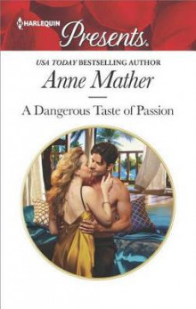 A Dangerous Taste of Passion av Anne Mather (Heftet)