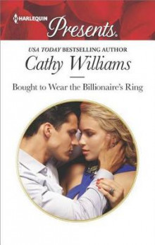 Bought to Wear the Billionaire's Ring av Cathy Williams (Heftet)