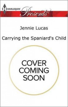 Carrying the Spaniard's Child av Jennie Lucas (Heftet)