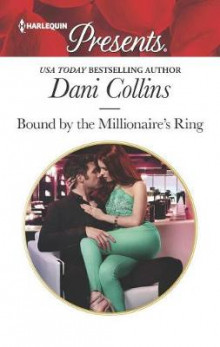 Bound by the Millionaire's Ring av Dani Collins (Heftet)