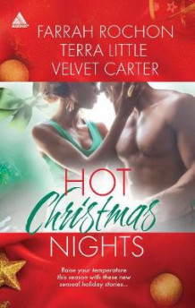 Hot Christmas Nights av Terra Little, Farrah Rochon og Velvet Carter (Heftet)