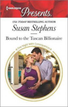 Bound to the Tuscan Billionaire av Susan Stephens (Heftet)