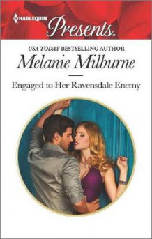 Engaged to Her Ravensdale Enemy av Melanie Milburne (Heftet)