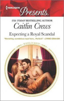 Expecting a Royal Scandal av Caitlin Crews (Heftet)