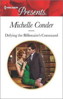 Defying the Billionaire's Command av Michelle Conder (Heftet)