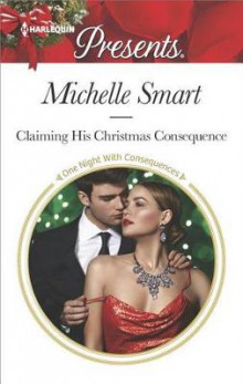 Claiming His Christmas Consequence av Michelle Smart (Heftet)
