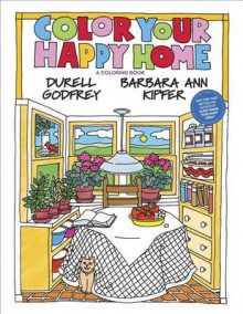 Color Your Happy Home av Durell Godfrey og Barbara Ann Kipfer (Heftet)